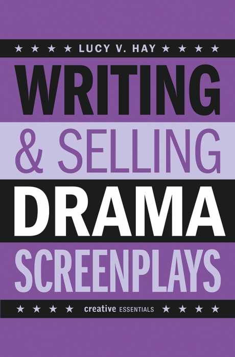 Writing & Selling Drama Screenplays
