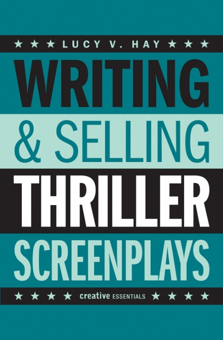 Writing & Selling Thriller Screenplays