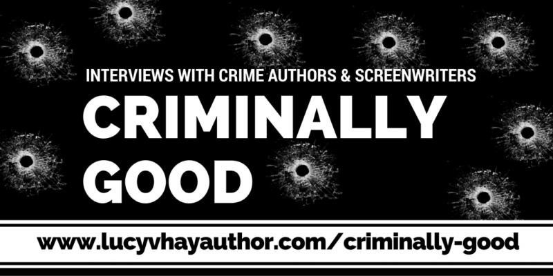 Criminally Good: Interviews With Crime Authors & Screenwriters