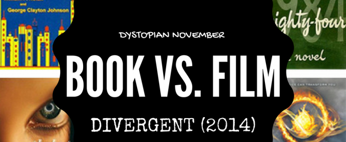 Book Versus Film: 8 Reasons DIVERGENT Works As Both